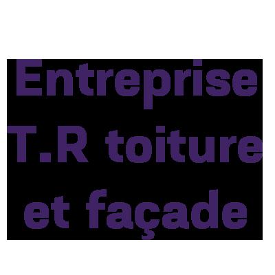 Entreprise T.R. Toiture et Façade